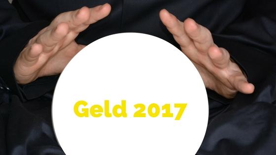 Prognosen für Ihre Geldanlagen in 2017